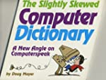 The Slightly Skewed Computer Dictionary