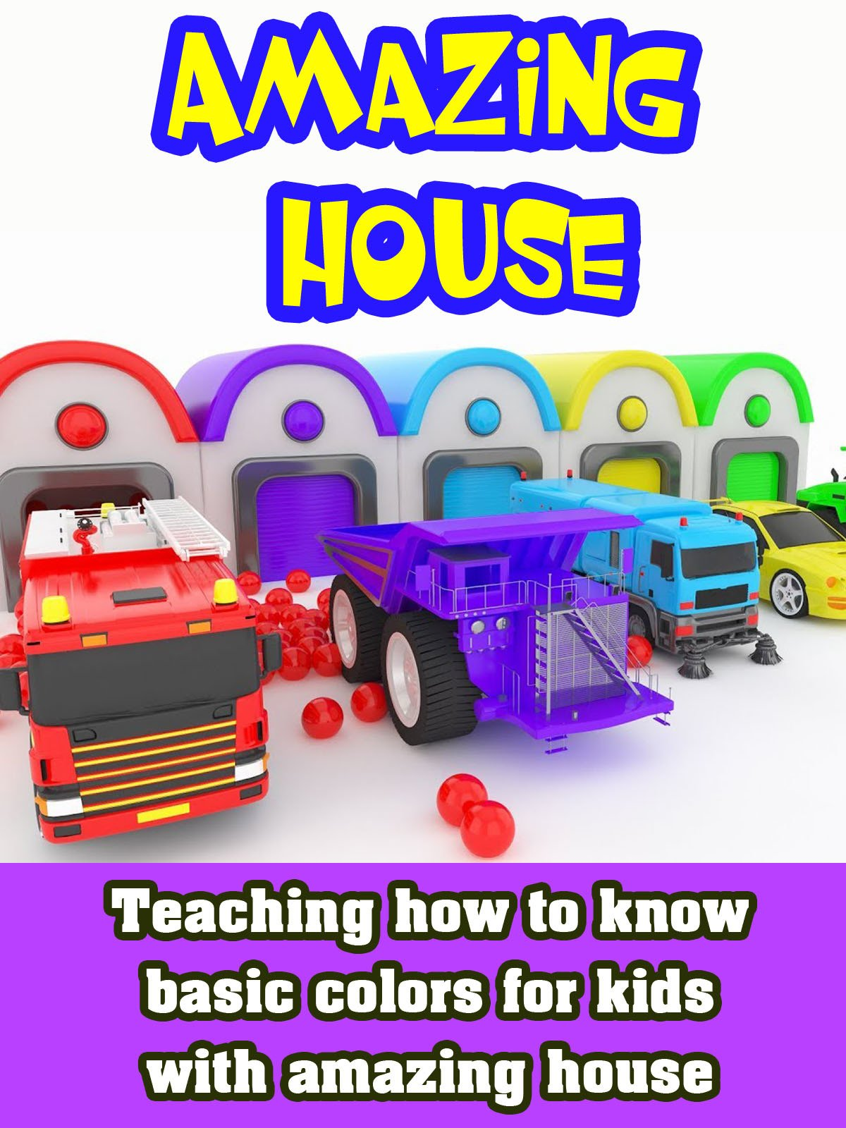 Teaching how to know basic colors for kids with amazing house