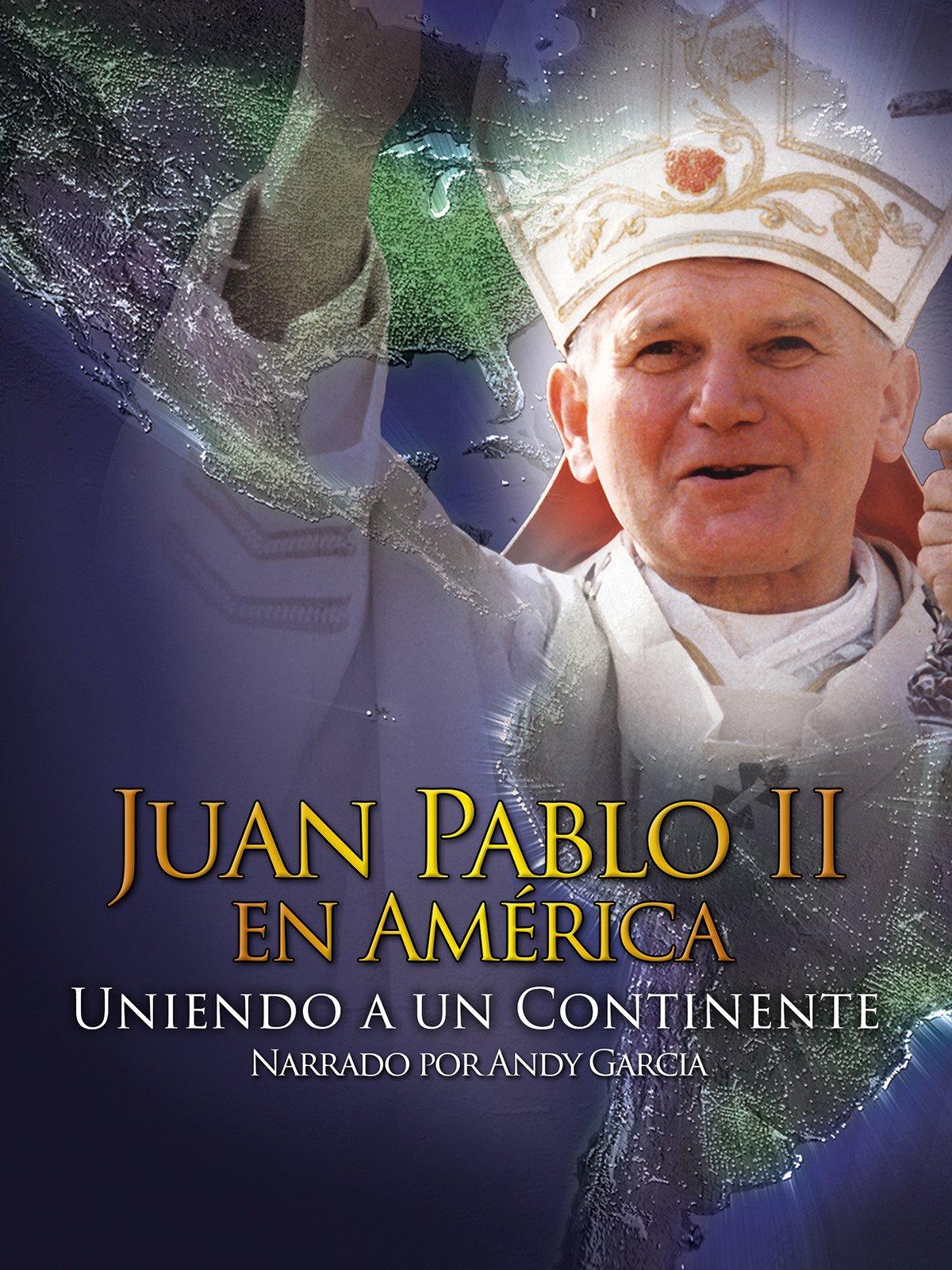 Juan Pablo II en América: Uniendo un Continente