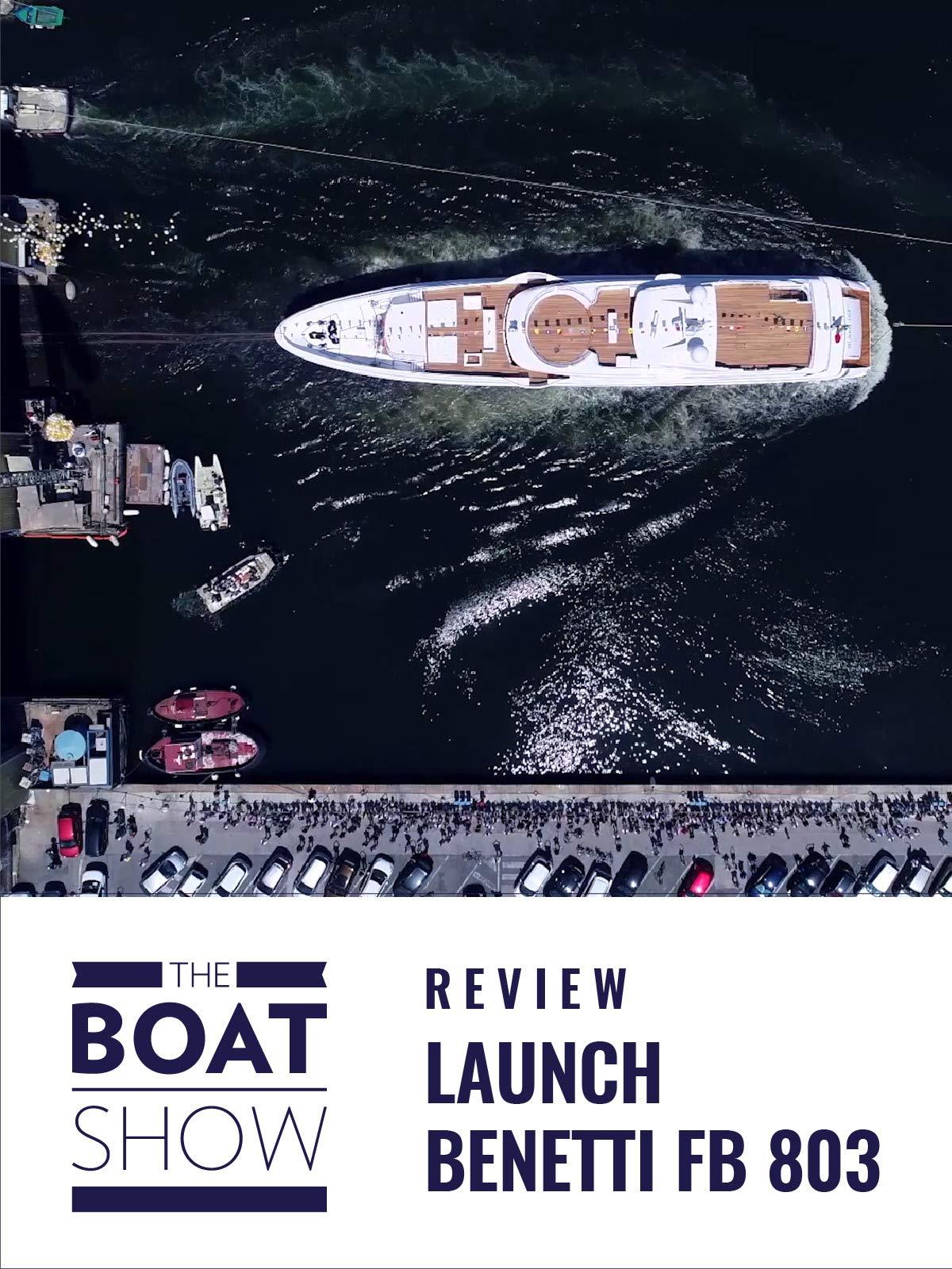 Launch Benetti FB 803 - The Boat Show