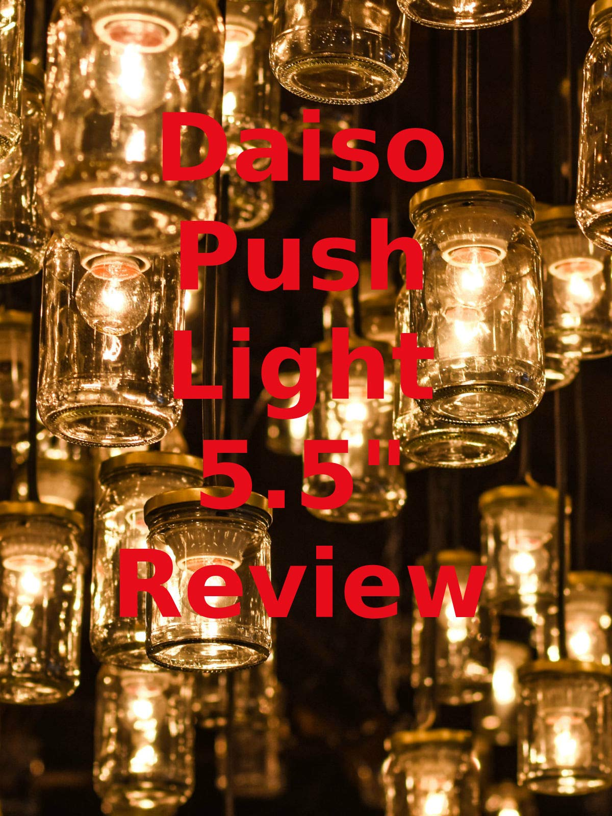 "Review: Daiso Push Light 5.5"" Review on Amazon Prime Video UK"
