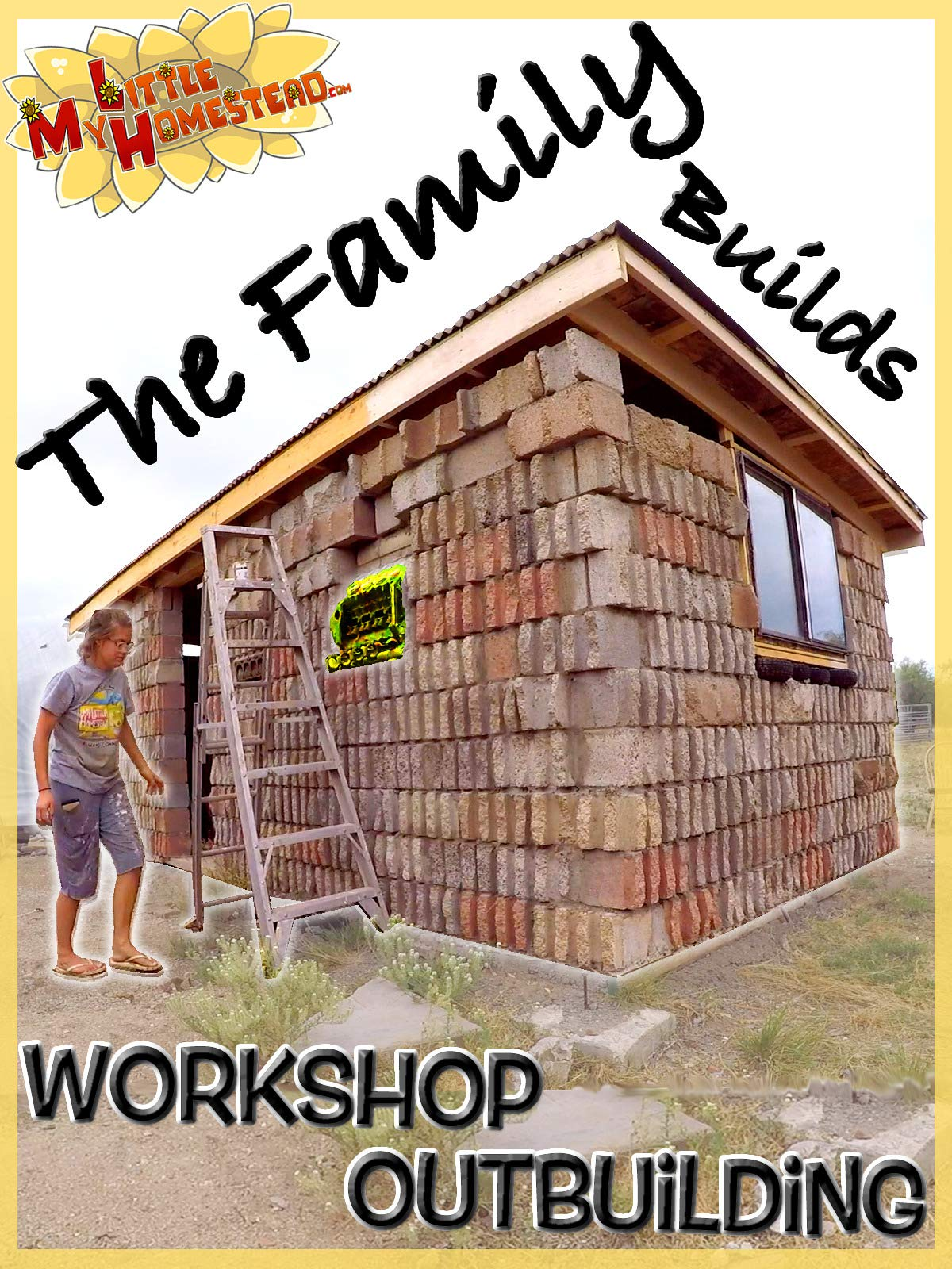 The Family Builds Workshop Outbuilding