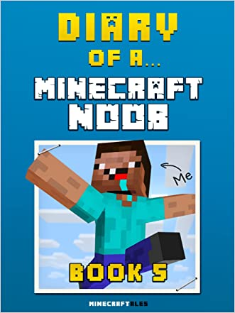 Diary of a Minecraft Noob: Book 5 [An Unofficial Minecraft Book] (Minecraft Tales 72) written by Crafty Nichole