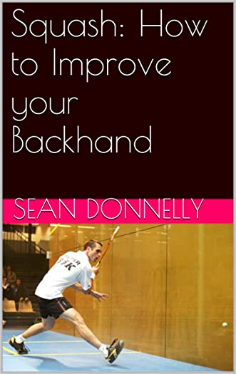 Squash: How to Improve your Backhand
