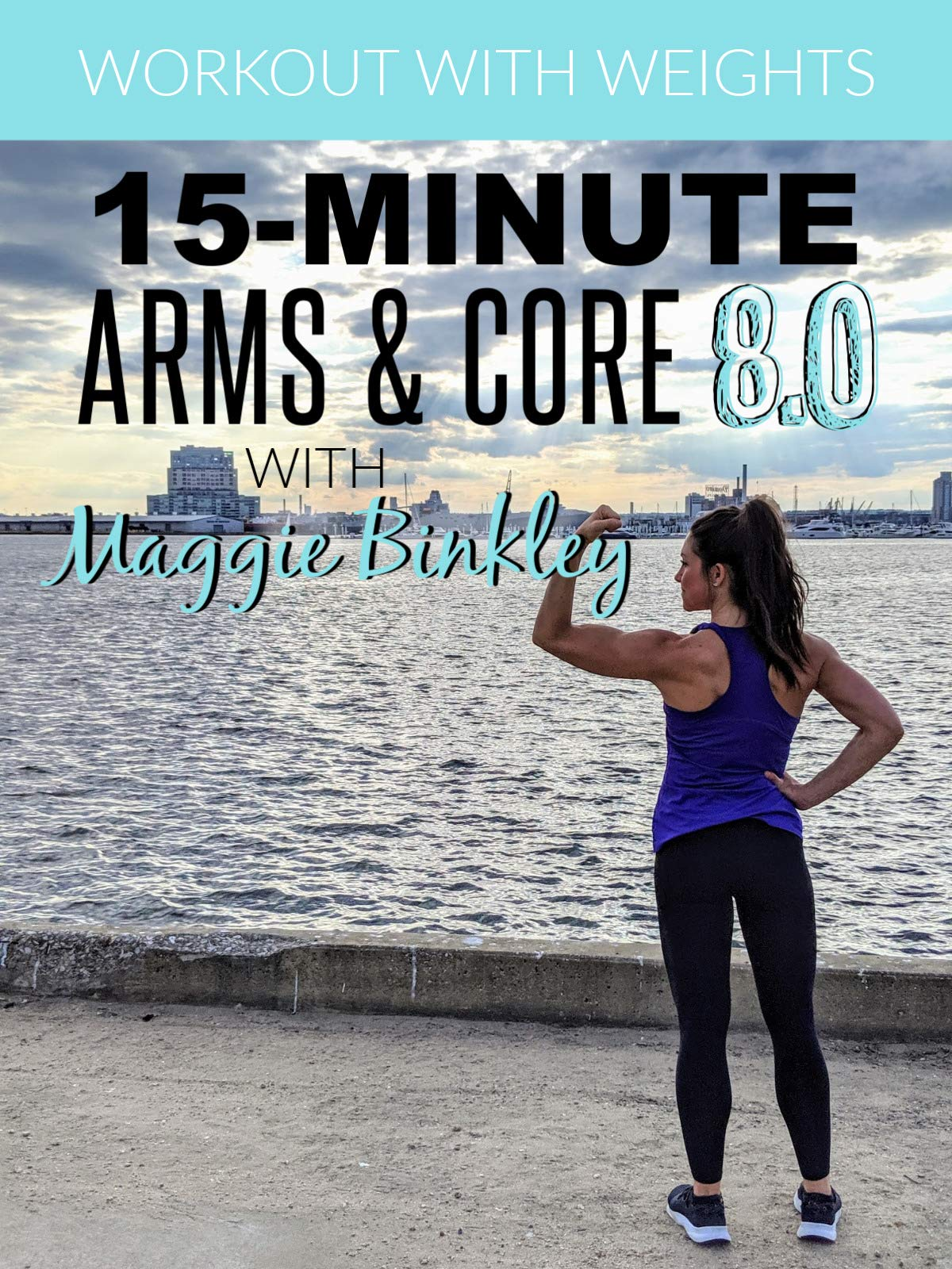 15-Minute Arms & Core 8.0 Workout (with weights) on Amazon Prime Video UK