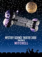 Mystery Science Theater 3000: Mitchell