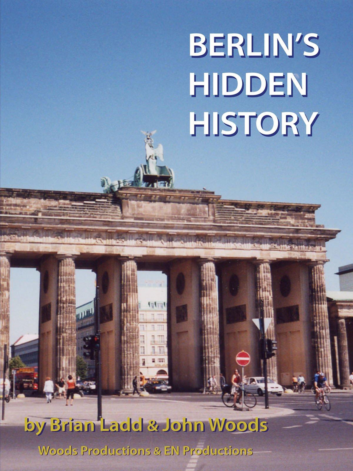Berlin's Hidden History on Amazon Prime Instant Video UK