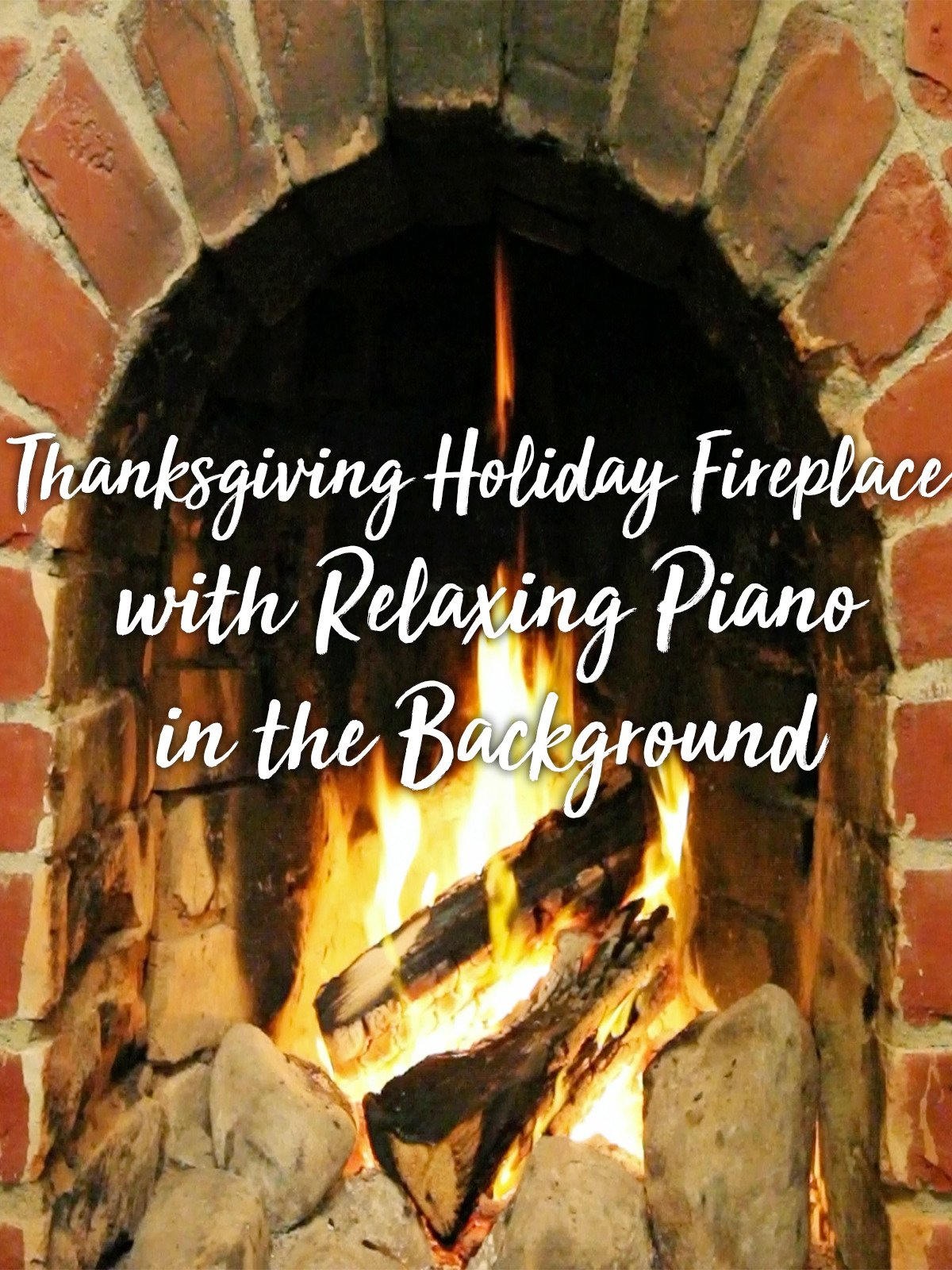 Thanksgiving Holiday Fireplace with Relaxing Piano in the Background on Amazon Prime Instant Video UK