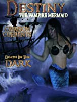 Destiny The Vampire Mermaid: Crimson Currents