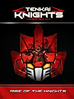Tenkai Knights - Rise of the Knights [HD]