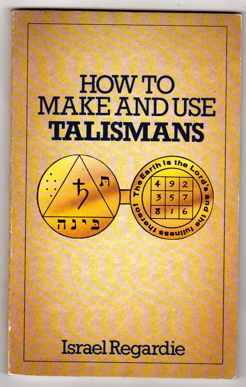 How to Make and Use Talismans, Regardie, Israel