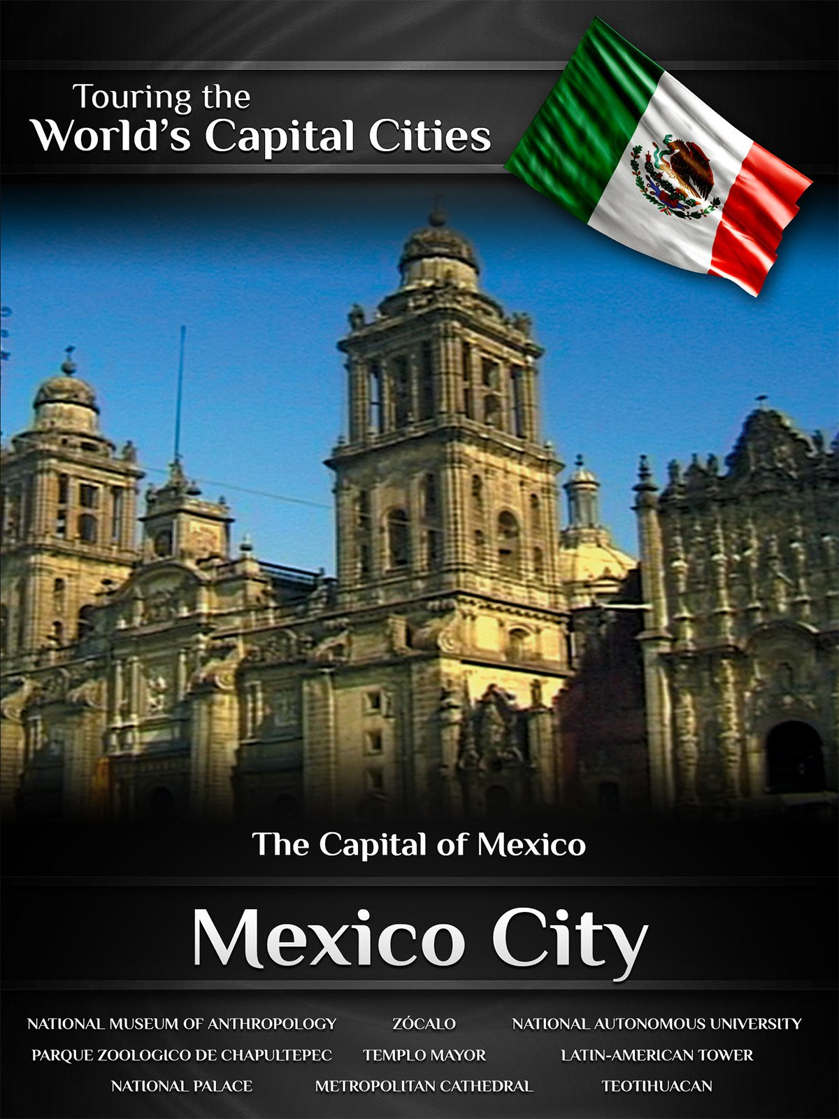 Touring the World's Capital Cities Mexico City: The Capital of Mexico on Amazon Prime Video UK