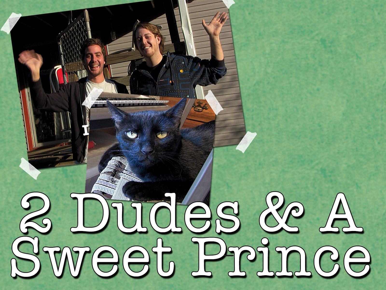 2 Dudes and a Sweet Prince - Season 2