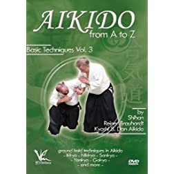 Aikido from A to Z Basic Techniques Volume 3: Ground Holds