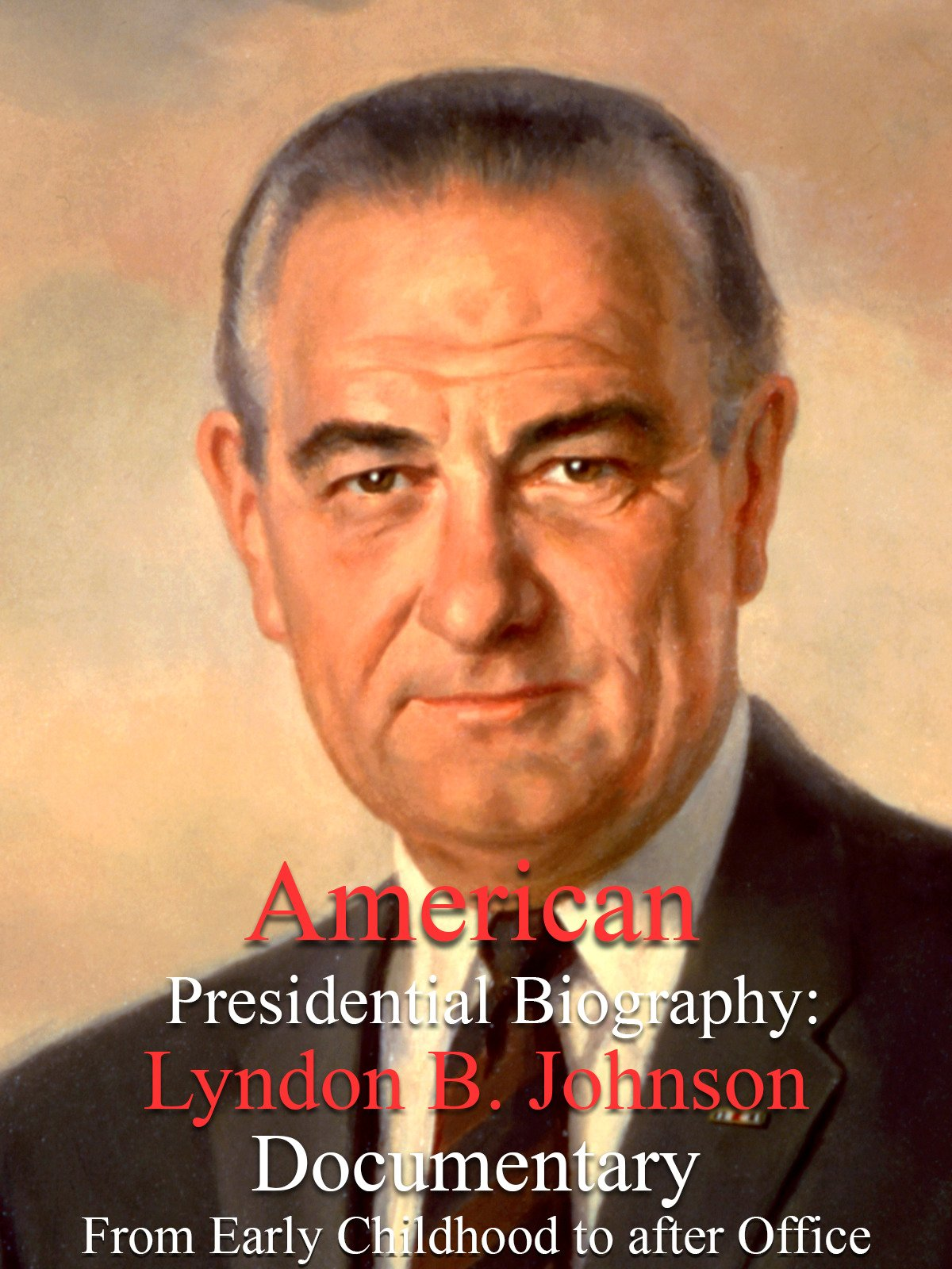 American Presidential Biography: Lyndon B. Johnson Documentary from Early Childhood to After Office