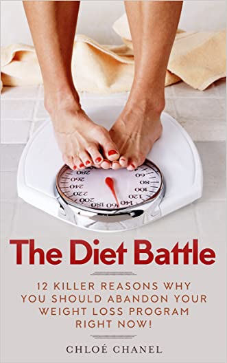 The Diet Battle: Amazing Secret Myths About All Fast Weight Loss Plans.: Paleo,Healthy,Low Fat,Atkins,Blood Type,Ketogenic,Gluten Free,Low Carb,Flexible... ... Hi Free Fat Eating Chance Answers Book 1) written by Chlo%C3%A9 Chanel