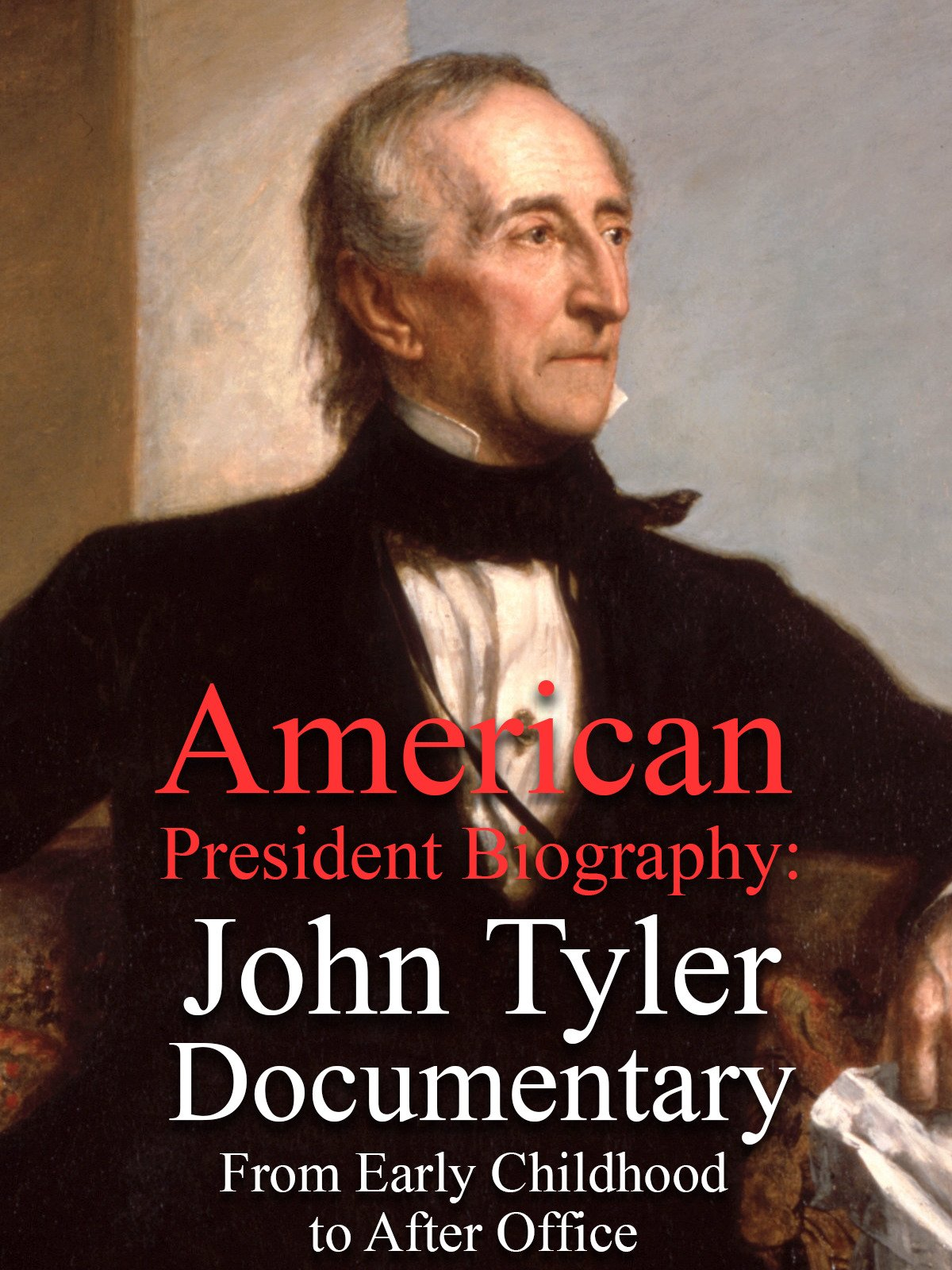 American President Biography: John Tyler Documentary From Early Childhood to After Office