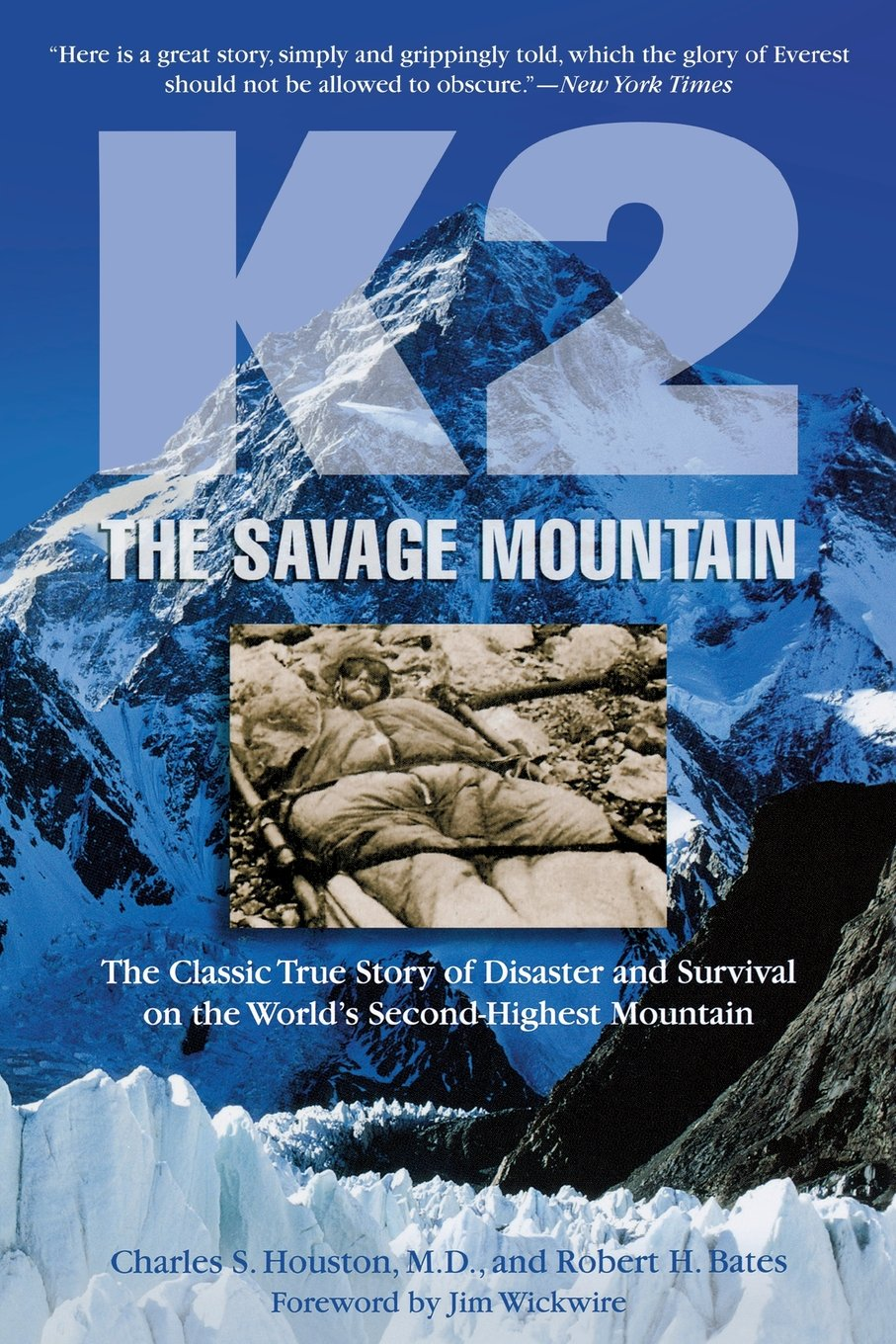 K2 the Savage Mountain: The Classic True Story of Disaster and Survival on the World's Second Highest Mountain Book Cover