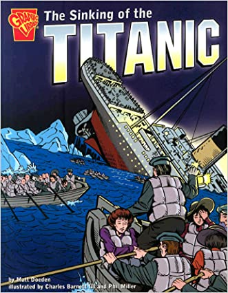 The Sinking of the Titanic (Graphic History) written by Matt Doeden