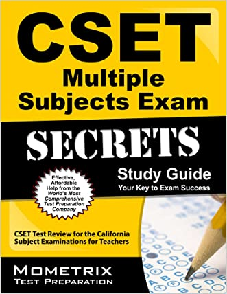 CSET Multiple Subjects Exam Secrets Study Guide: CSET Test Review for the California Subject Examinations for Teachers (Mometrix Secrets Study Guides)