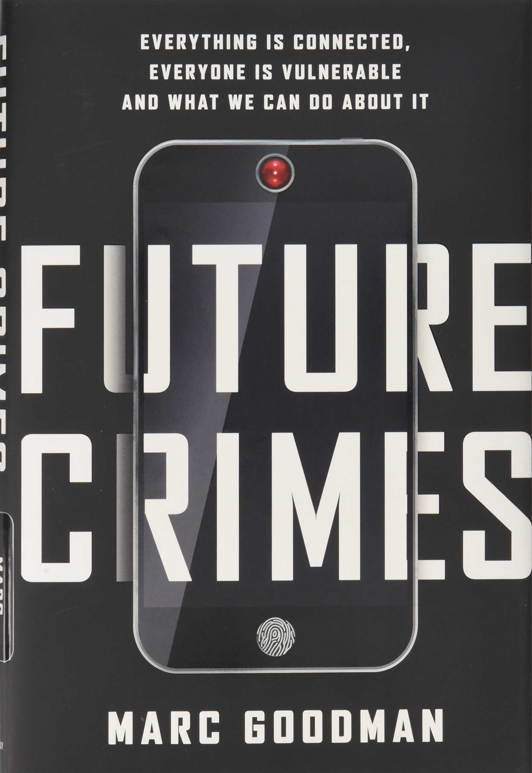 Buy Future Crimes: Everything Is Connected, Everyone Is Vulnerable And What  We Can Do About It Book Online At Low Prices In India  Future Crimes: