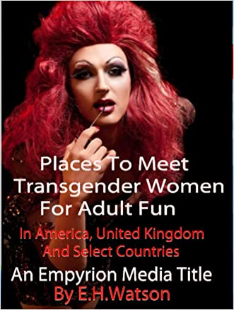 Places To Meet Transgender Women For Adult Fun: In America, United Kingdom And Select Countries
