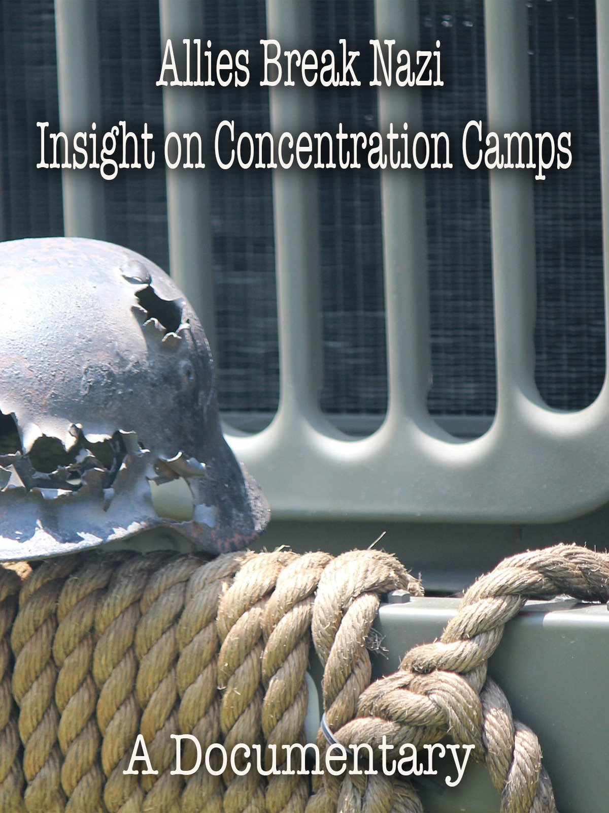 Allies Break Nazi Insight on Concentration Camps A Documentary