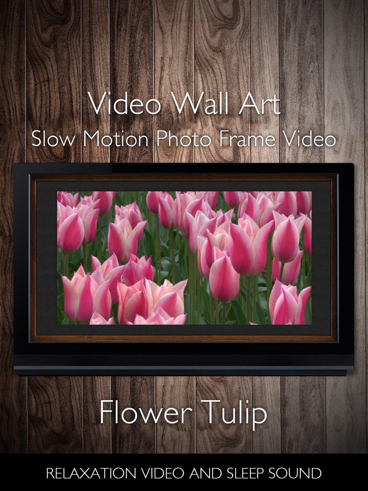 Video Wall Art Slow Motion Flower Tulip Photo Frame Video Relaxation Video and Sleep Sound
