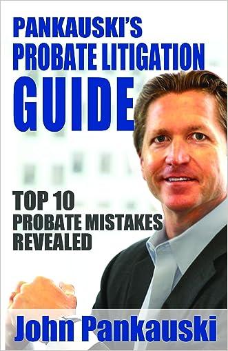 Pankauski's Probate Litigation: Top 10 Probate Mistakes Revealed