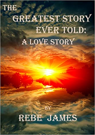 The Greatest Story Ever Told: A Love Story