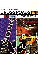 Eric Clapton: Crossroads Guitar Festival 2004