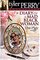 Tyler Perry's Diary of a Mad Black Woman - The Play