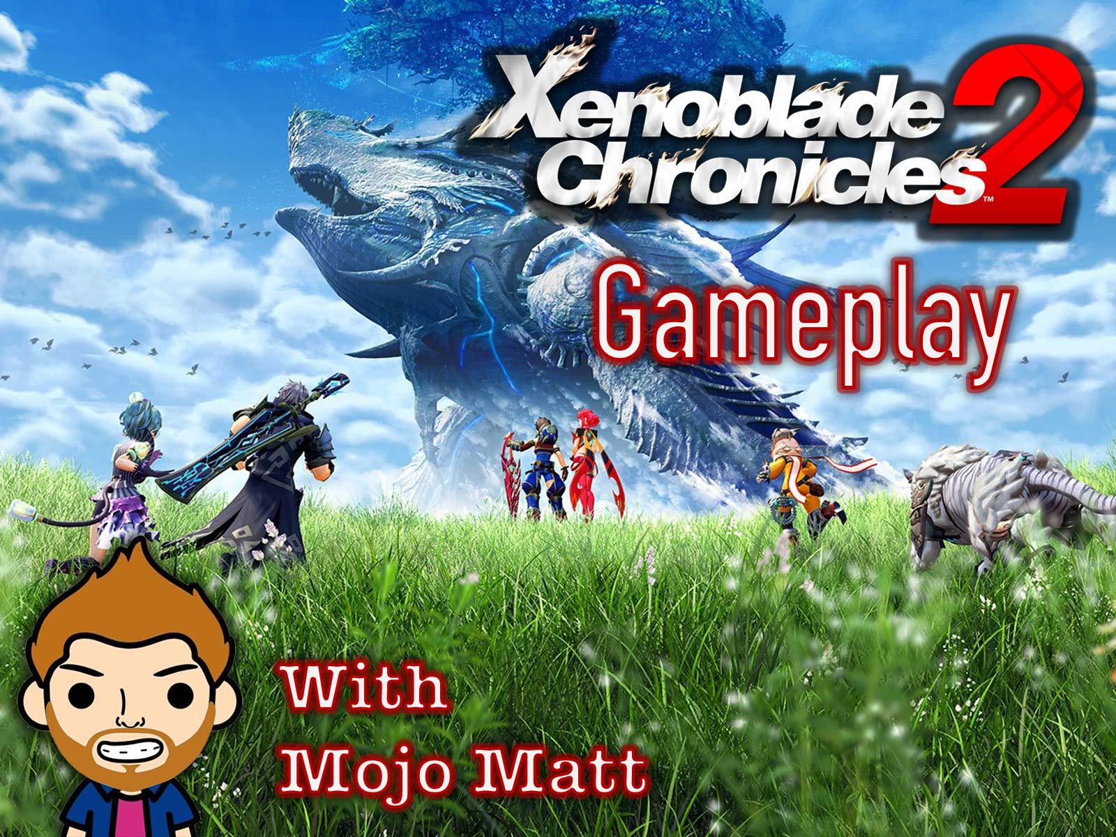 Xenoblade Chronicles 2 Gameplay With Mojo Matt - Season 1