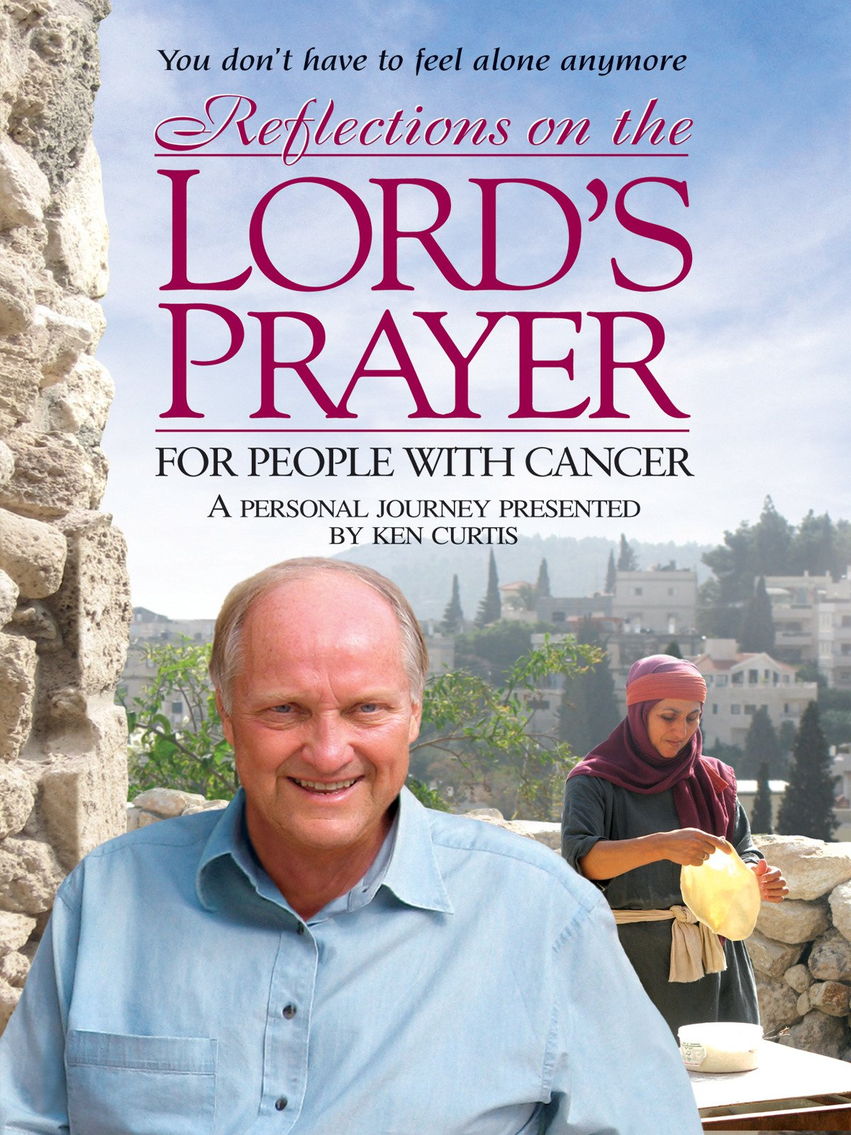 Reflections on the Lord's Prayer For People With Cancer on Amazon Prime Video UK