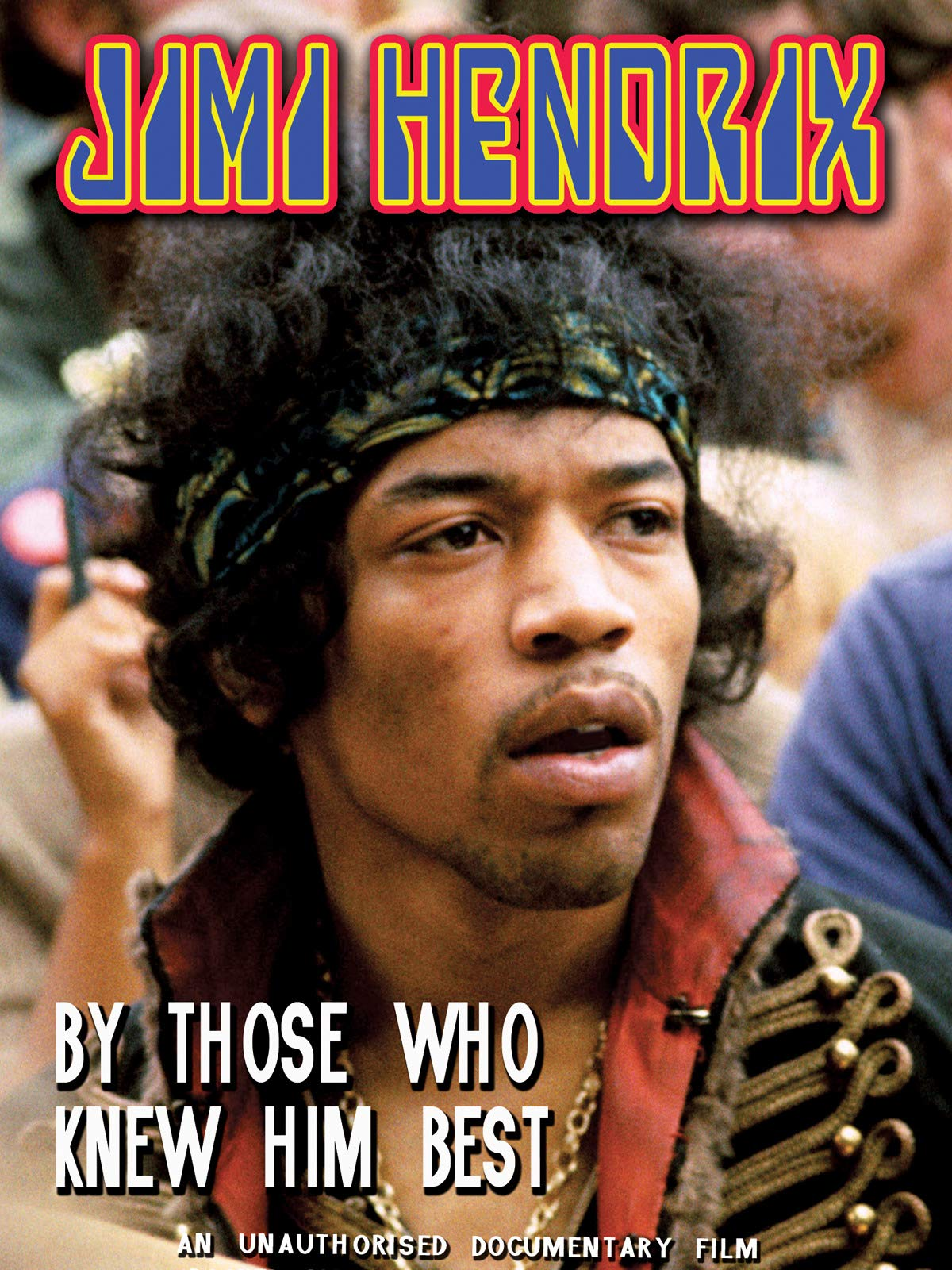 Jimi Hendrix - By Those Who Knew Him Best Unauthorized on Amazon Prime Instant Video UK