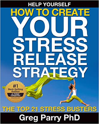 How to Create Your Stress Release Strategy: The Top 21 Stress Busters