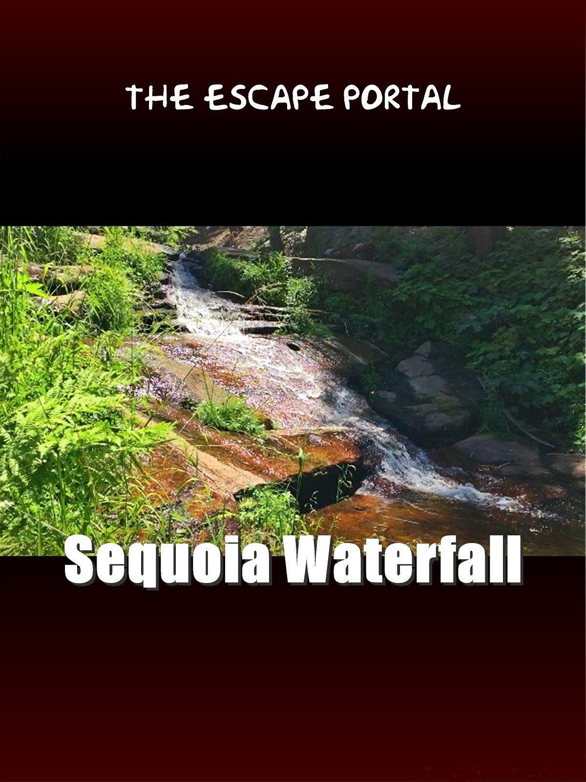The Escape Portal: Sequoia Waterfall