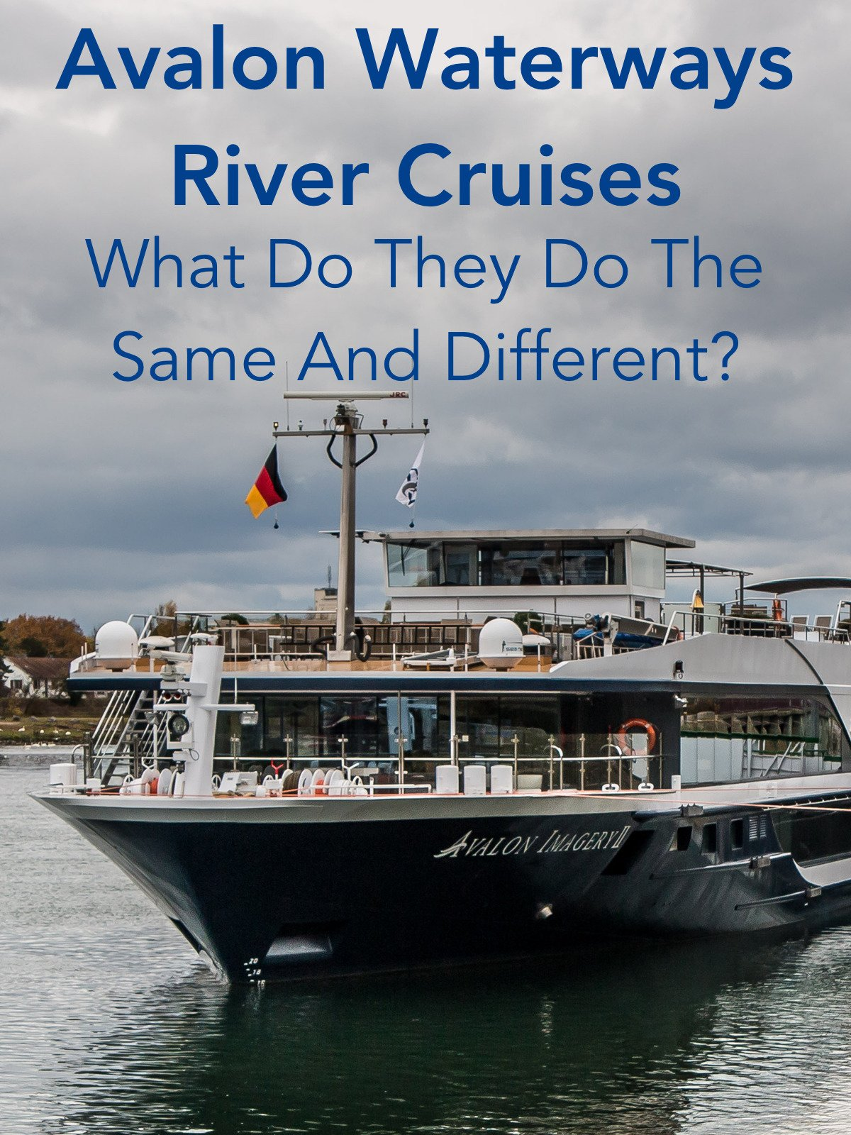 Avalon Waterways River Cruises. What Do They Do The Same And Different?
