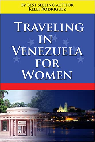 Traveling In Venezuela For Women (Traveling In South America For Women Book 1)
