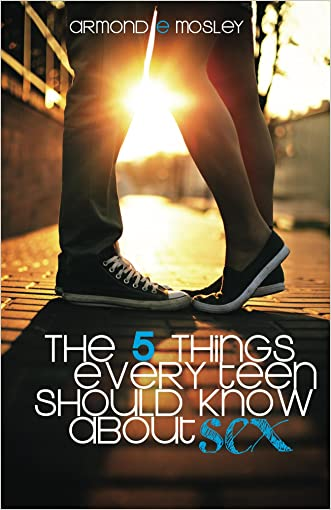 The 5 Things Every Teen Should Know About Sex