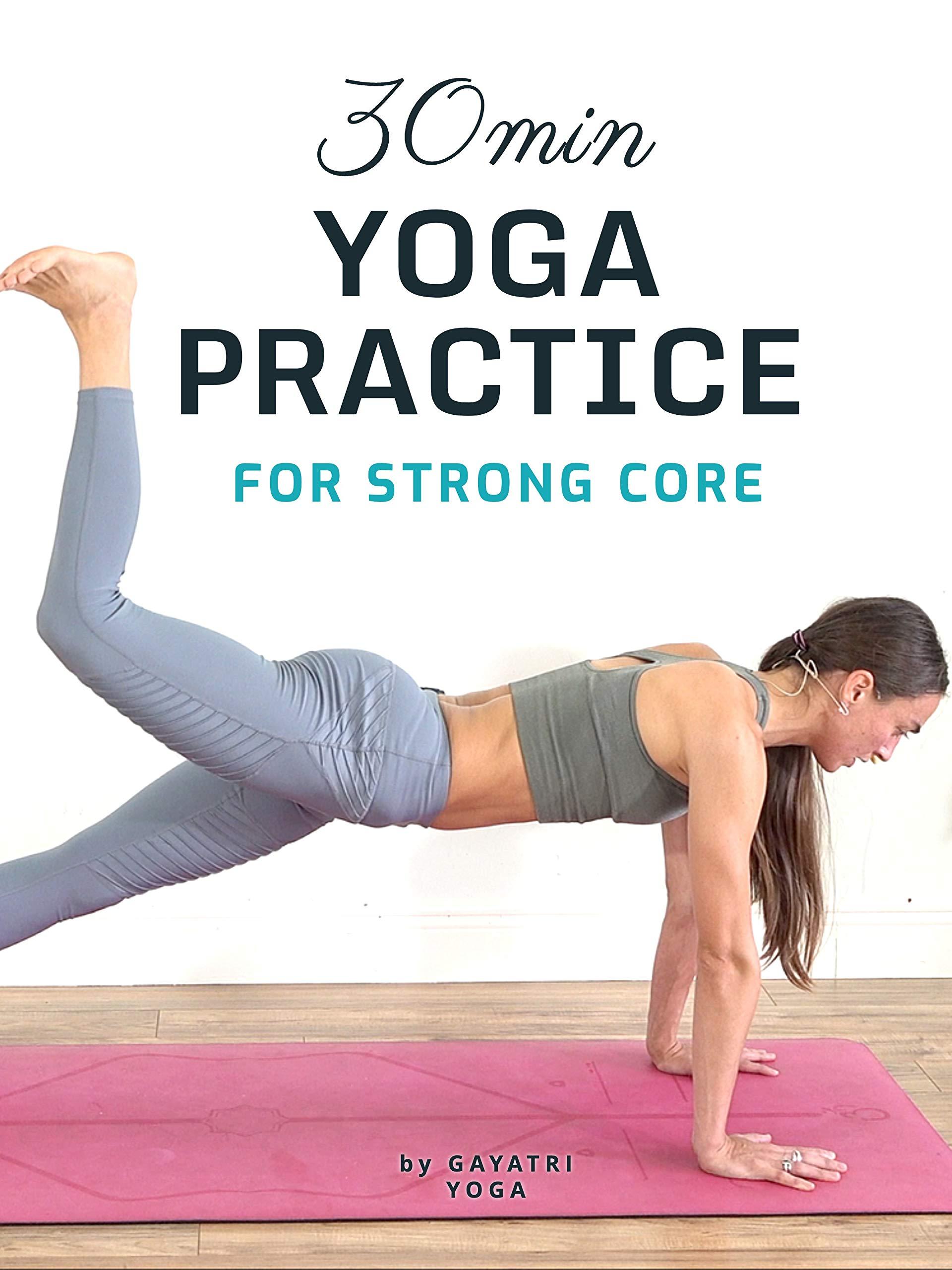 30 Min Yoga Practice For Strong Core - Gayatri Yoga