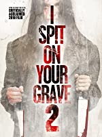 I Spit On Your Grave 2: BBFC Cut
