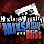 Mixtape Ministry.com Mixshow with Bli...