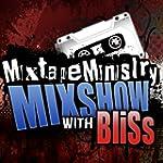Mixtape Ministry.com Mixshow with Bli...