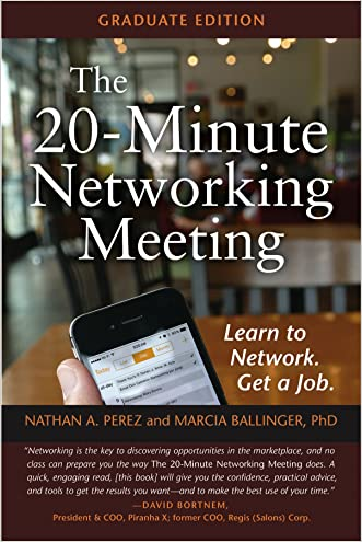 The 20-Minute Networking Meeting - Graduate Edition: Learn to Network. Get a Job. written by Nathan Perez