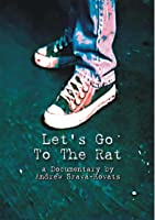 Let's Go to The Rat - the Documentary