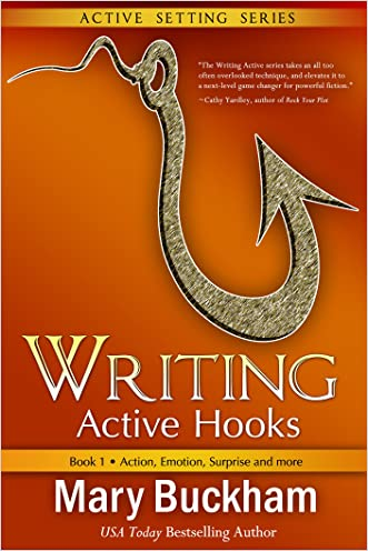 Writing Active Hooks Book 1: Action, Emotion, Surprise and More written by Mary Buckham