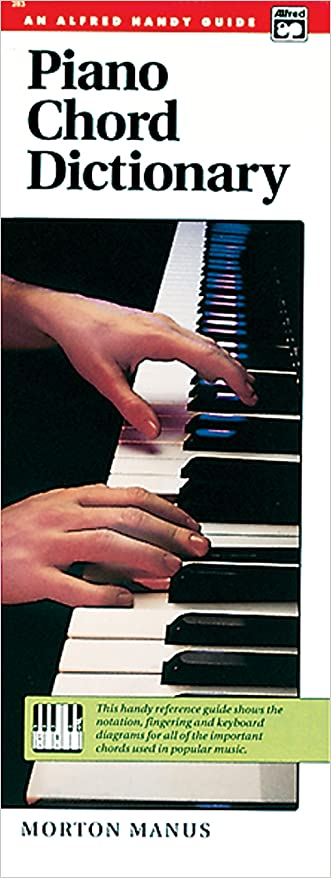 Piano Chord Dictionary: Handy Guide written by Morton Manus