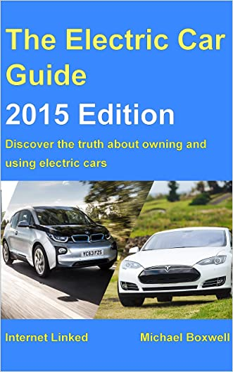 The Electric Car Guide - 2015 Edition: Discover the truth about owning and using electric cars (Greenstream Eco Guides) written by Michael Boxwell