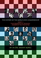 The History of the World Chess Championship - Part 1 From Morphy to Steinitz